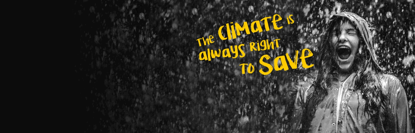 The climate is always right to save